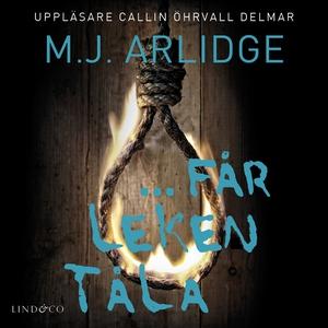 … får leken tåla (ljudbok) av M.J. Arlidge