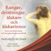 Kungar, drottningar, älskare och älskarinnor - Del 1, Sverige