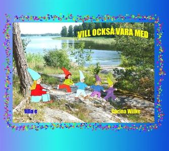 Vill också vara med (e-bok) av Carina Wilke