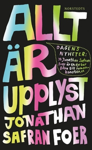 Allt är upplyst (e-bok) av Jonathan Safran Foer
