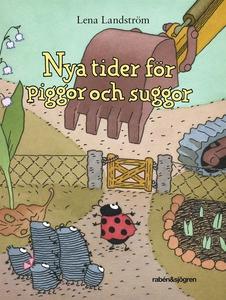 Nya tider för piggor och suggor (e-bok) av Lena