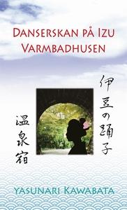 Danserskan på Izu / Varmbadhusen (e-bok) av Yas