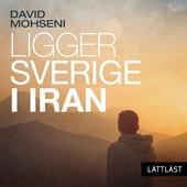 Ligger Sverige i Iran / Lättläst