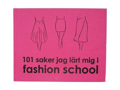 101 saker jag lärt mig i fashion school (e-bok)