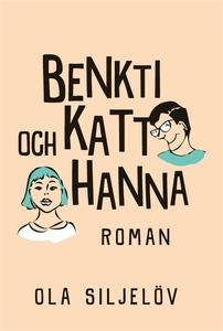 Benkti och Katt-Hanna (e-bok) av Ola Siljelöv