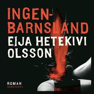 Ingenbarnsland (ljudbok) av Eija Hetekivi Olsso