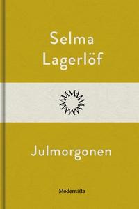 Julmorgonen (e-bok) av Selma Lagerlöf