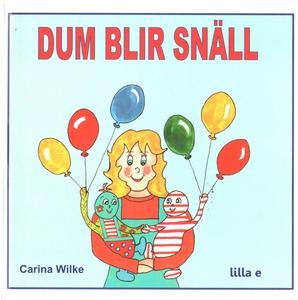 Dum blir snäll (e-bok) av Carina Wilke