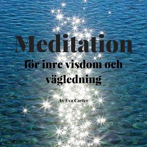 Inre visdom meditation (ljudbok) av Eva Carter