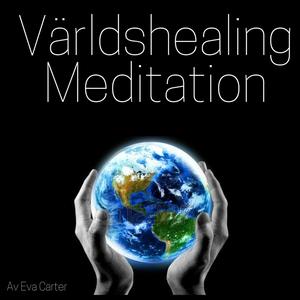 Världshealing meditation (ljudbok) av Eva Carte