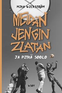 Meidän jengin Zlatan ja pitkä soolo (e-bok) av