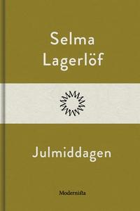 Julmiddagen (e-bok) av Selma Lagerlöf