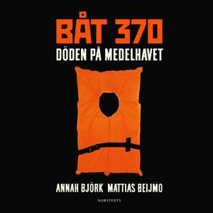Båt 370 : Döden på Medelhavet (ljudbok) av Anna