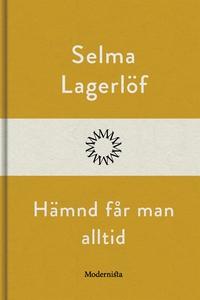 Hämnd får man alltid (e-bok) av Selma Lagerlöf