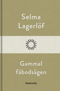 Gammal fäbodsägen (e-bok) av Selma Lagerlöf