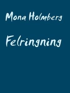 Felringning (e-bok) av Mona Holmberg