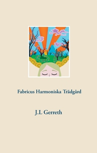 Fabricus Harmoniska Trädgård (e-bok) av J.L Ger