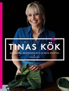 Tinas kök : grunderna, genvägarna och mina bäst