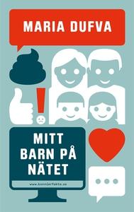 Mitt barn på nätet (e-bok) av Maria Dufva