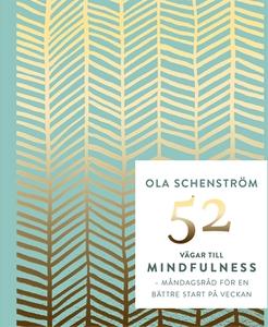 52 vägar till mindfulness : Råd för en bättre v