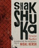 Shakshuka : Jerusalems kök. Mat utan gränser.