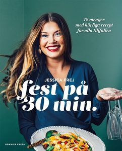 Fest på 30 minuter (e-bok) av Jessica Frej
