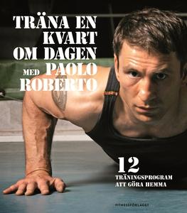 Träna en kvart om dagen med Paolo Roberto (e-bo