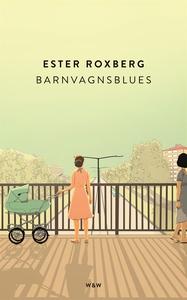 Barnvagnsblues (e-bok) av Ester Roxberg