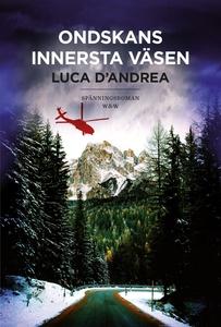Ondskans innersta väsen (e-bok) av Luca D'Andre