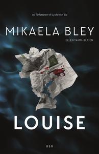 Louise (e-bok) av Mikaela Bley