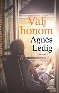 Välj honom (e-bok) av Agnès Ledig