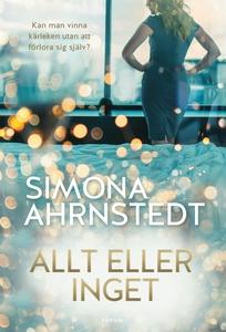 Allt eller inget (e-bok) av Simona Ahrnstedt