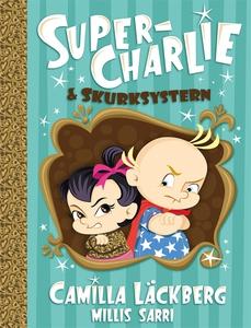 Super-Charlie och skurksystern (e-bok) av Camil