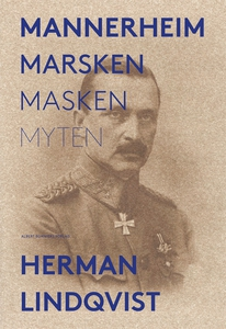 Mannerheim  : Marsken - masken - myten (e-bok)