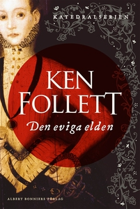 Den eviga elden (e-bok) av Ken Follett