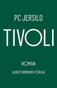 Tivoli (e-bok) av P. C. Jersild