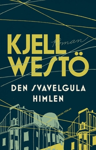 Den svavelgula himlen (e-bok) av Kjell Westö