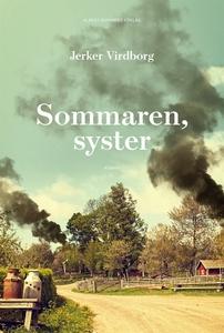 Sommaren, syster (e-bok) av Jerker Virdborg