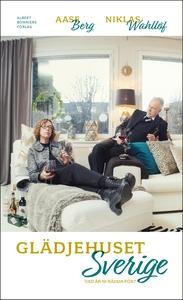 Glädjehuset Sverige (e-bok) av Aase Berg, Nikla