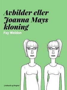 Avbilder eller Joanna Mays kloning (e-bok) av F
