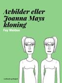 Avbilder eller Joanna Mays kloning