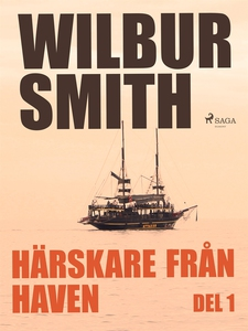 Härskare från haven del 1 (e-bok) av Wilbur Smi