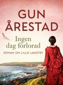 Ingen dag förlorad : roman om Lillie Langtry