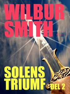Solens triumf del 2 (e-bok) av Wilbur Smith