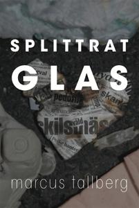 Splittrat Glas (e-bok) av Marcus Tallberg