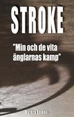 Stroke: Min och de vita änglarnas kamp