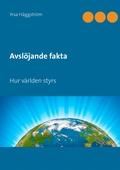 Avslöjande fakta, Del 1: Hur världen styrs