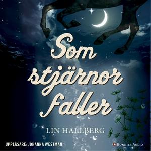 Som stjärnor faller (ljudbok) av Lin Hallberg