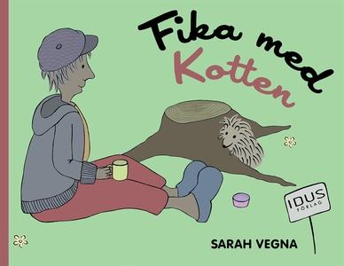 Fika med kotten (e-bok) av Sarah Vegna