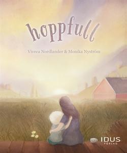 Hoppfull (e-bok) av Viveca Nordlander, Monika N
